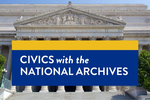 Civics with the National Archives (3 Workshops)